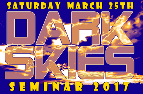 Dark Skies Seminar, March 25th, 2017